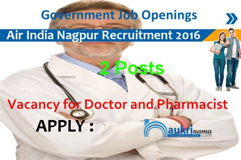 Pharmacist Recruitment by Doctor And Pharmacist Recruitment 2016 In Air India Nagpur