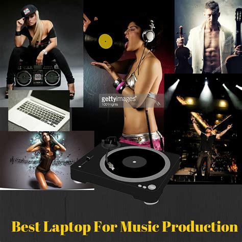 laptop   production experts choice