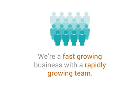 We're A Fast Growing Business