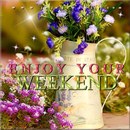 enjoy  weekend  graphics quotes comments images