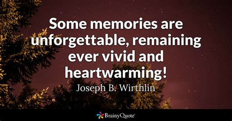 memories  unforgettable remaining  vivid