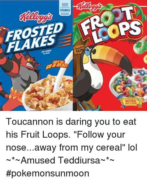 Fruit Loops Meme - vitamin d loops flakes aon toucan natural toucannon is daring you to eat his fruit loops follow