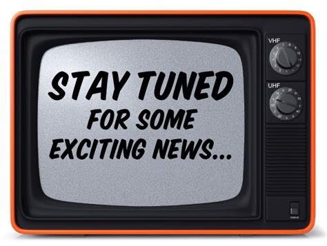 Stay Tuned For Some Exciting News!