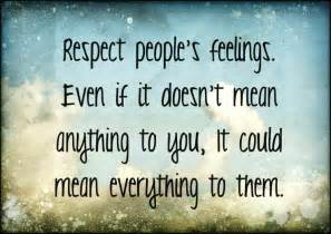 Respect Others Feelings Quotes