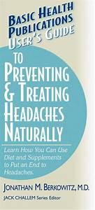User U0026 39 S Guide To Preventing  U0026 Treating Headaches Naturally