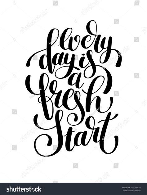 Every Day Fresh Start Handwritten Lettering Stock Vector