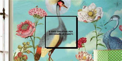 Le Ideen by 5 Idee Creative Per Decorare Le Pareti Inspire We Trust