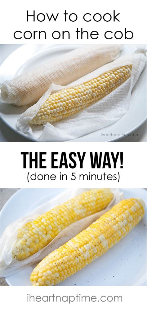how to fry corn how to cook corn on the cob tips i heart nap time