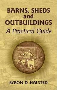 Barns Sheds And Outbuildings A Practical Guide Dover Books