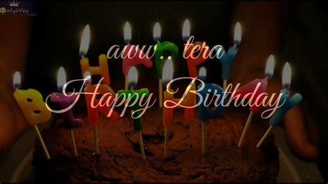 aww tera happy birthday happy birthday whatsapp status