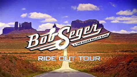 Ride Out by Bob Seger Ride Out Tour Saturday February 14th