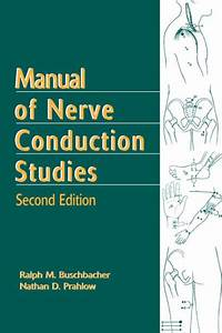 Manual Of Nerve Conduction Studies    Edition 2 By Ralph