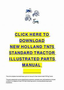 New Holland Tn75 Standard Tractor Illustrated Parts Manual