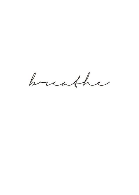 Print with the text, breathe, written in cursive | Writing tattoos, Word tattoos, Cursive tattoos
