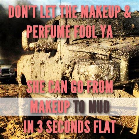 mudding quotes for girls mud riding quotes for girls quotesgram