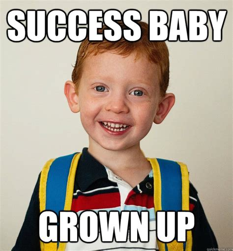 Grown Baby Meme - success baby grown up pre school freshman quickmeme
