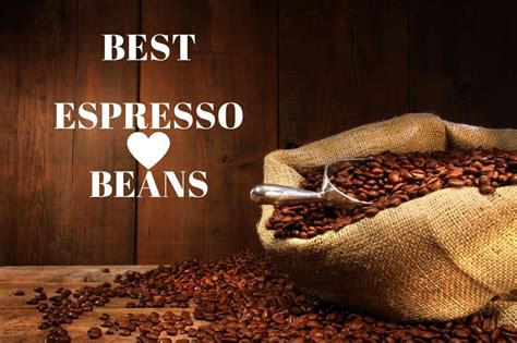 2 best coffee beans for espresso. Top 10 Best Coffee Beans For Espresso of 2018