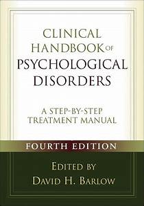 Clinical Handbook Of Psychological Disorders  4th Edition