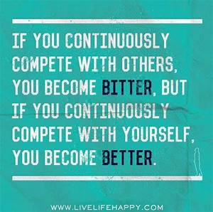 Compete with yo... Compete Love Quotes