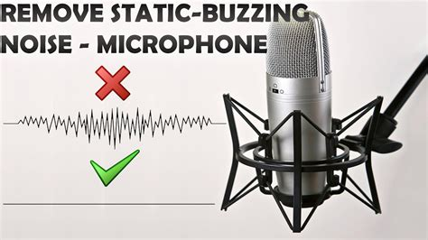 remove static buzzing noise   microphone youtube