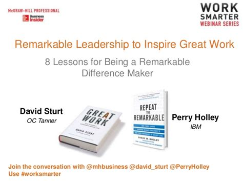 remarkable leadership to inspire great work