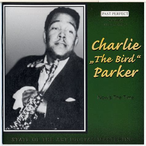 Charlie 'the Bird' Parker  The Man With The Saxophone (10