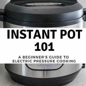 How To Use An Instant Pot  Instant Pot 101
