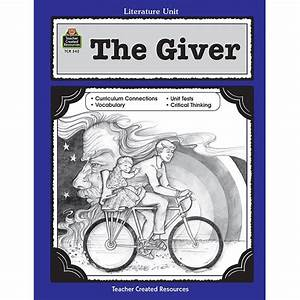 The Giver Literature Unit Tcr0542 Teacher Created