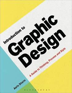 Introduction To Graphic Design  A Guide To Thinking