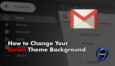 How To Change Your Gmail Background How To Change Your Gmail Theme Background Sbmade New