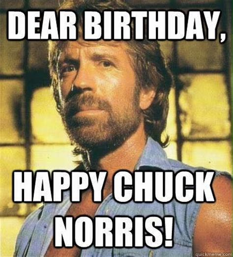 Chuck Norris Birthday Meme - geile geburtstagsgratulation quot dear birthday happy chuck norris quot spa 223 pinterest the o