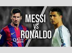 Messi Vs Ronaldo, Who Is The Greatest? ISN