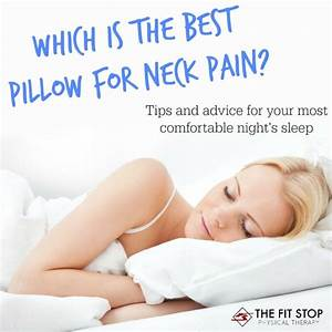 best pillow for neck pain fit stop physical therapy With best way to sleep with neck pain