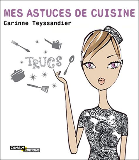 recette cuisine telematin carinne teyssandier avez vous lu mes astuces de cuisine lyndatan régime