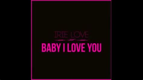 irie love baby  love  extended version youtube