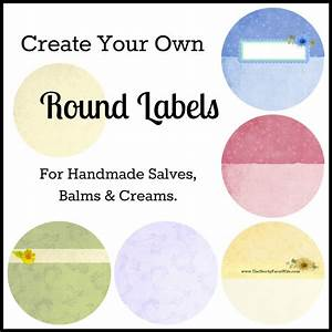 Create your own round labels for handmade salves balms for How to print your own labels