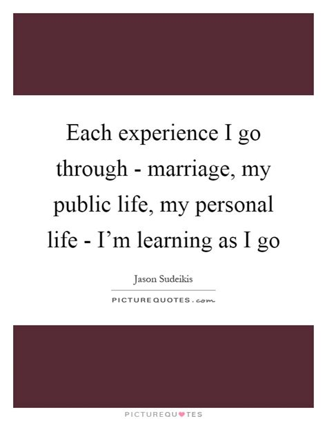 experience    marriage  public life