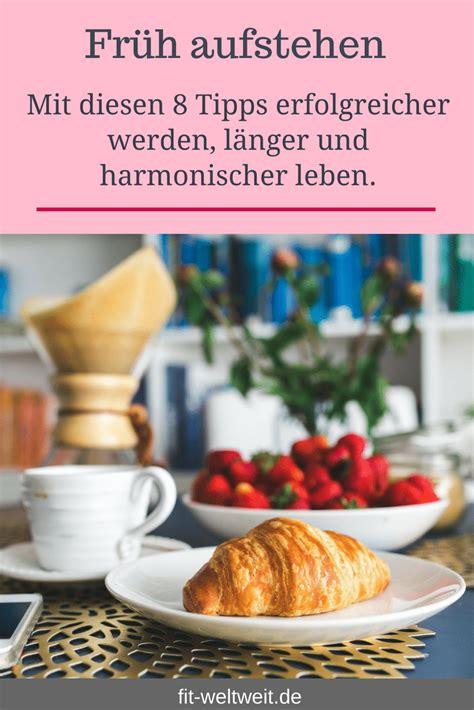 Tipps Zum Aufstehen by Fr 252 H Aufstehen Lernen Tipps Fit Weltweit De