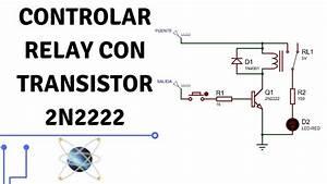 Diagrama Y Explicaci U00f3n   U0026quot Relay Controlado Por 2n2222 U0026quot