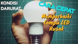 Cara Memperbaiki Lampu Led Philips Mati Total  Bunyi Mencuit