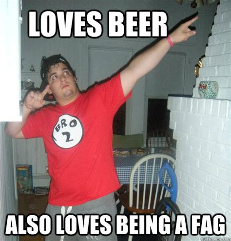 Fag Memes - loves beer also loves being a fag solo cup sammy quickmeme