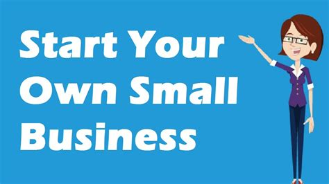 How To Start Your Own Small Business Youtube