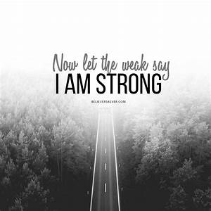 Let the weak say I am strong - Believers4ever.com