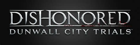 Dishonored New Dlc Dunwall City Trials G Style Magazine