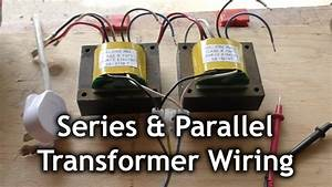 Wiring Transformers In Series And Parallel
