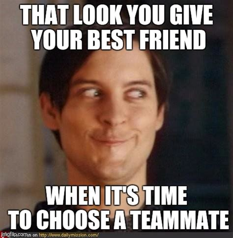 That Look Meme - that look you give your friend imgflip