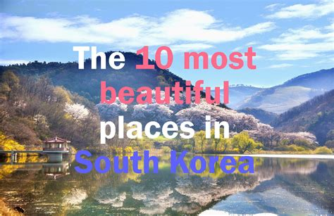 The 10 Most Beautiful Places In Korea