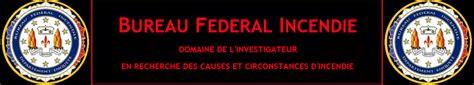 bureau enquete incendie bureau fédéral incendie