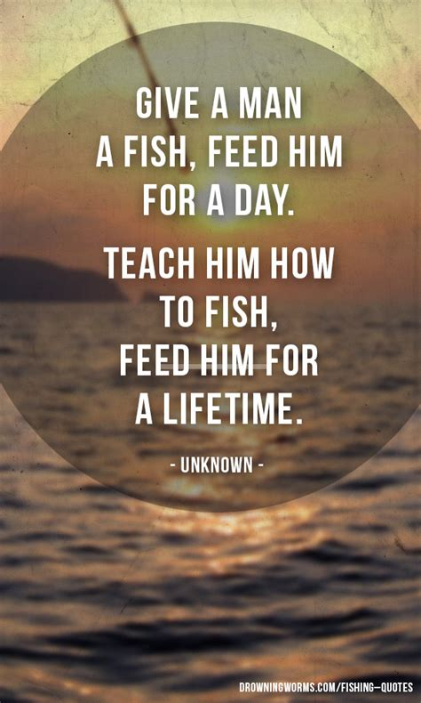 give  man  fish fishing quote drowning worms