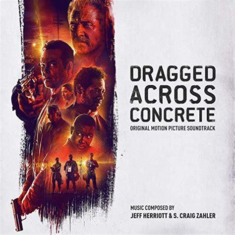 dragged  concrete soundtrack soundtrack tracklist